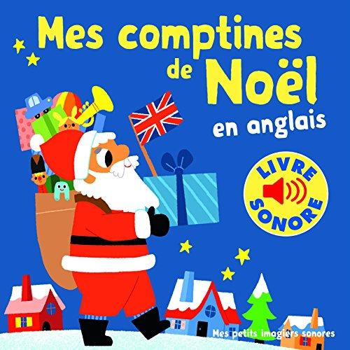 Mes comptines de Noël en anglais: 6 comptines, 6 images, 6 puces par Marion Billet