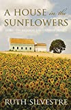 HOUSE IN THE SUNFLOWERS (Sunflower Trilogy)