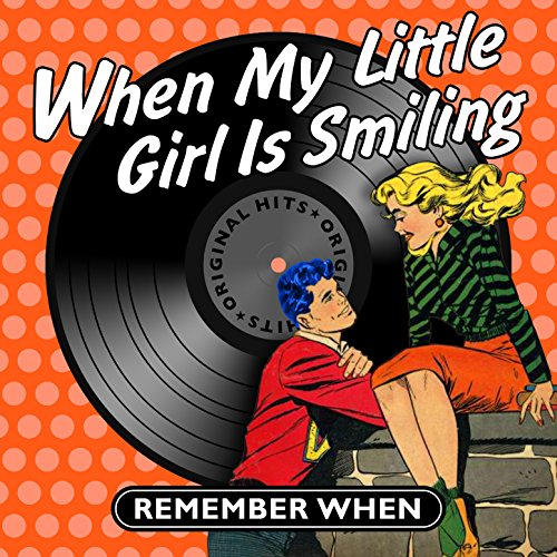 When My Little Girl Is Smiling...