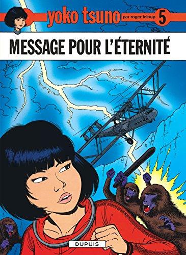 Yoko Tsuno, tome 5 : Message pour l'éternité par Roger Leloup