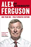 Alex Ferguson: My Autobiography: The autobiography of the legendary Manchester United manager