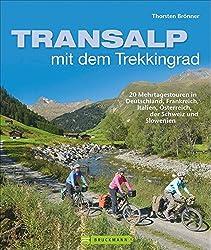 Transalp mit dem Trekkingrad: 20 Mehrtagestouren in Deutschland, Frankreich, Italien, Österreich,der Schweiz und Slowenien