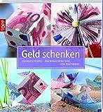 Geschenkidee Bücher - Geld schenken: Geldgeschenke - überraschend edel und raffiniert (kollektion.kreativ)