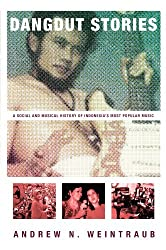 Dangdut Stories: A Social and Musical History of Indonesia's Most Popular Music by Andrew N. Weintraub (2010-09-21)