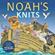 Noah's Knits: The Story of Noah's Ark with 16 Knitted Projects