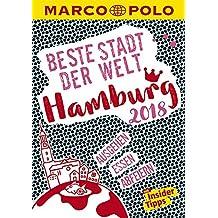 MARCO POLO Beste Stadt der Welt - Hamburg 2018 (MARCO POLO Cityguides): Mit Insider-Tipps und Cityatlas.