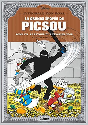 La Grande épopée de Picsou - Tome 07: Le Retour du chevalier noir et autres histoires