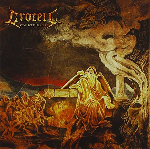 Come Forth Plague by Crocell (2013-08-09)