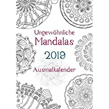 Ausmalkalender - Ungewöhnliche Mandalas (Wandkalender 2019 DIN A4 hoch): Kalender zum selber Ausmalen (Planer, 14 Seiten ) (CALVENDO Hobbys)