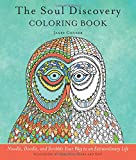 Soul Discovery Coloring Book: Noodle, Doodle, And Scribble Your Way To An Extraordinary Life