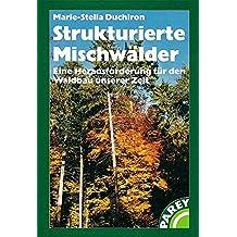 Strukturierte Mischwälder: Eine Herausforderung für den Waldbau unserer Zeit