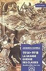 1914-1918 La Grande Guerre des classes par Pauwels