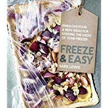 Freeze & Easy: Fabulous food and new ideas for making the most of your freezer