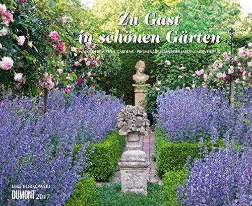 Preisvergleich Produktbild Zu Gast in schönen Gärten 2017 - Wandkalender 52 x 42,5 cm - Spiralbindung