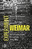 Das Weimar-Experiment: Die erste deutsche Demokratie. 1918-1933 - Walter Mühlhausen