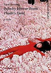 Yayoi Kusama: Infinity Mirror Room - Phalli's Field (Afterall Books/One Work)