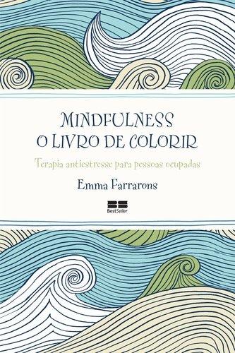 Mindfulness. O Livro de Colorir (Em Portuguese do Brasil)