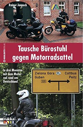 Tausche Bürostuhl gegen Motorradsattel: In drei Monaten mit dem Motorrad rund um Deutschland