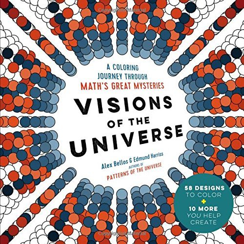 Visions of the Universe: A Coloring Journey Through Math's Great Mysteries by Alex Bellos (2016-11-29)