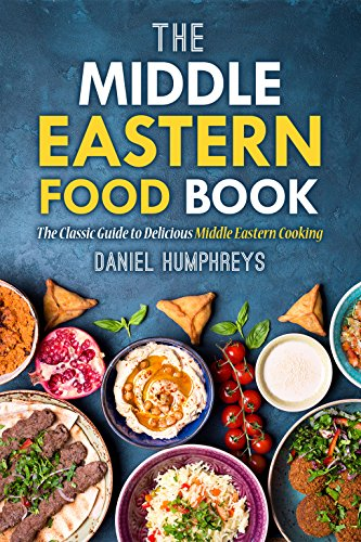 the-middle-eastern-food-book-the-classic-guide-to-delicious-middle-eastern-cooking-english-edition