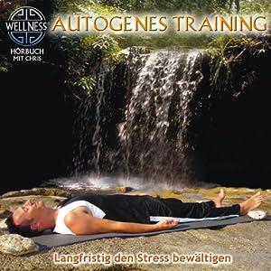 Autogenes Training: Langfristig den Stress bewältigen
