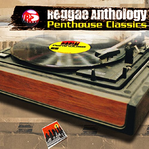 Reggae Anthology: Penthouse Cl...