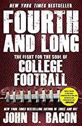 Fourth and Long: The Fight for the Soul of College Football by John U. Bacon (2014-09-16)