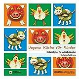 Vegane Küche für Kinder: Einfach lecker für kleine Entdecker