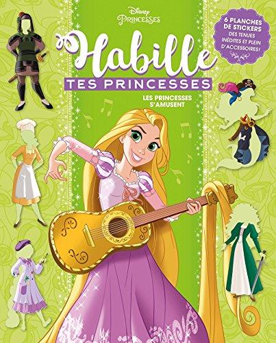 RAIPONCE - Habille tes princesses - cahier - Les princesses s'amusent