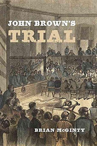 [John Brown's Trial] (By: Brian McGinty) [published: October, 2009]