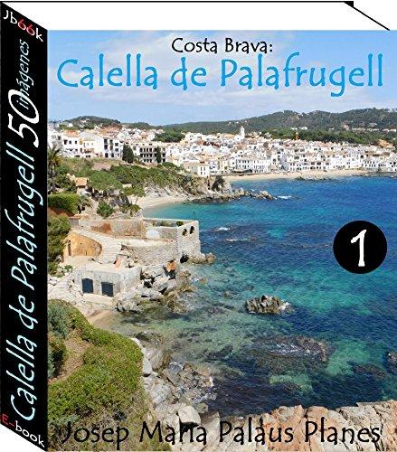 Costa Brava: Calella de Palafrugell (50 imágenes) -1- por JOSEP MARIA PALAUS PLANES