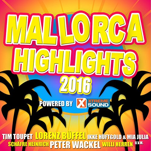 Mallorca Highlights 2016 powered by Xtreme Sound