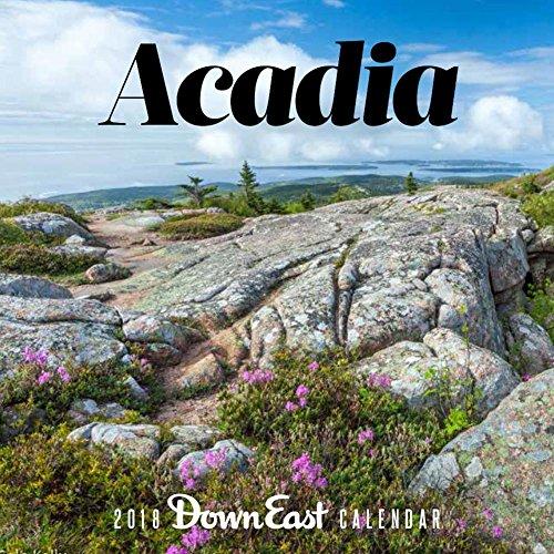 Acadia 2018 Calendar (Down East) -