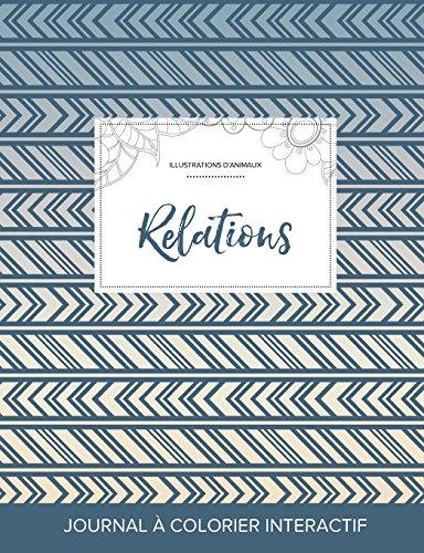 Journal de Coloration Adulte: Relations (Illustrations D'Animaux, Tribal)