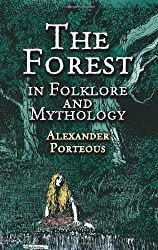 The Forest in Folklore and Mythology by Alexander Porteous (2001-12-19)