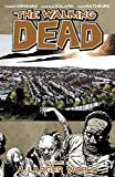 The Walking Dead Volume 16: A Larger World