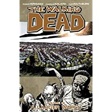 The Walking Dead Volume 16: A Larger World (Walking Dead (6 Stories))