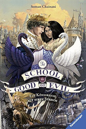 The School for Good and Evil, Band 4: Ein Königreich auf einen Streich (The School for Good & Evil) (German Edition)