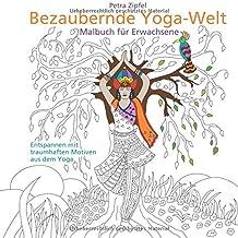 Bezaubernde Yoga-Welt: Malbuch für Erwachsene