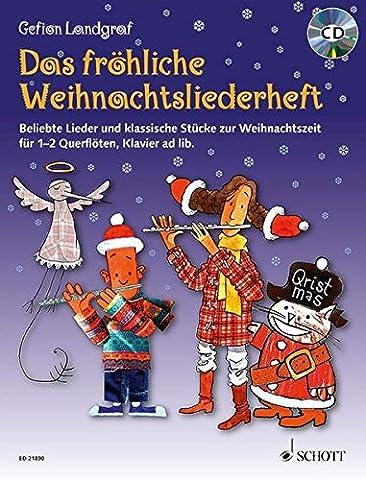 Das fröhliche Weihnachtsliederheft: Beliebte Lieder und klassische Stücke zur Weihnachtszeit. 1-2 Flöten, Klavier ad lib.. Spielbuch mit CD. (Die fröhliche Querflöte)