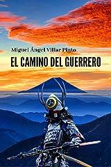 El camino del guerrero (Novelas nº 2) (Spanish Edition) Kindle Edition