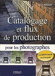 Catalogage et flux de production pour les photographes: le DAM book en français