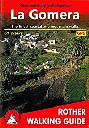 La Gomera: The Finest Coastal and Mountain Walks - 61 walks (Rother Walking Guide) by Klaus and Annette Wolfsperger (7-Jul-1905) Mass Market Paperback
