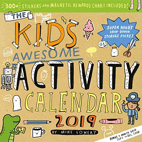 Kid's Awesome Activity 2019 Calendar: Includes 300+ Stickers and Magnetic Rewards Chart par Mike Lowery