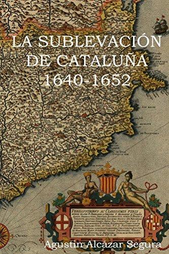 Descargar Libro La Sublevacion Catalana 1640-1652 de AGUSTÍN SEGURA