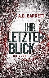 Ihr letzter Blick: Thriller by AD Garrett (2015-12-21)