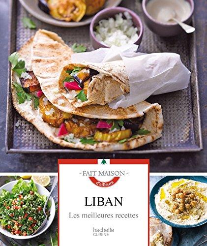 Liban: Les meilleures recettes (Cuisine)