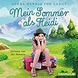 Mein Sommer als Heidi: 2 CDs - Alexa Hennig von Lange
