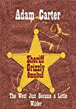 Sheriff Grizzly Omnibus: The West Just Became a Little Wilder