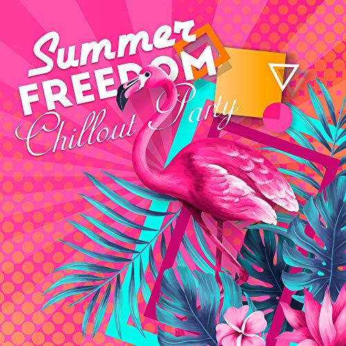 Summer Freedom Chillout Party: 2019 Deep House Chill Out Music Mix, Perfect Summer Dance Party Vibes, Hot Beach and Pool Party Beats Selection -